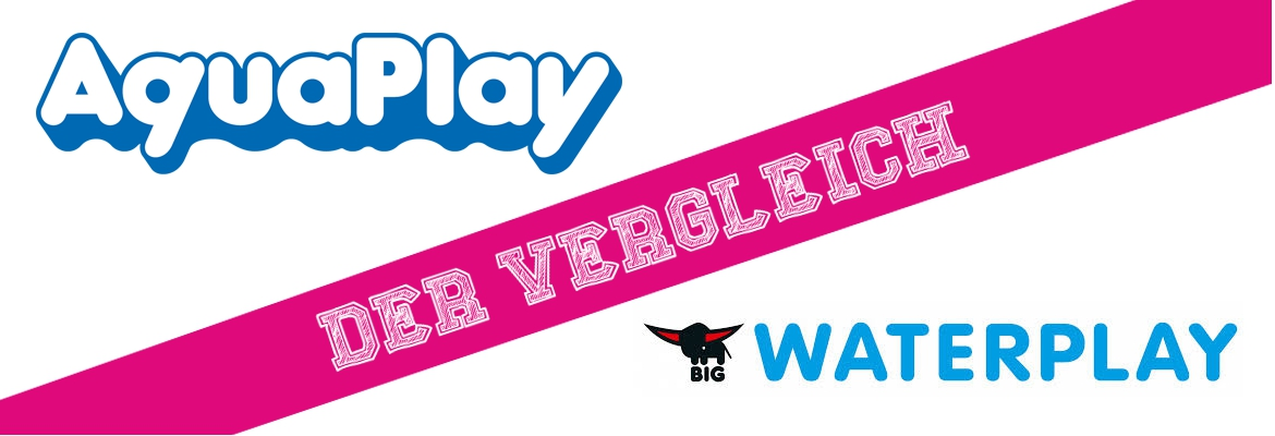 Aquaplay oder Waterplay