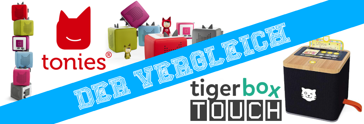 Tonies oder Tigerboxtouch